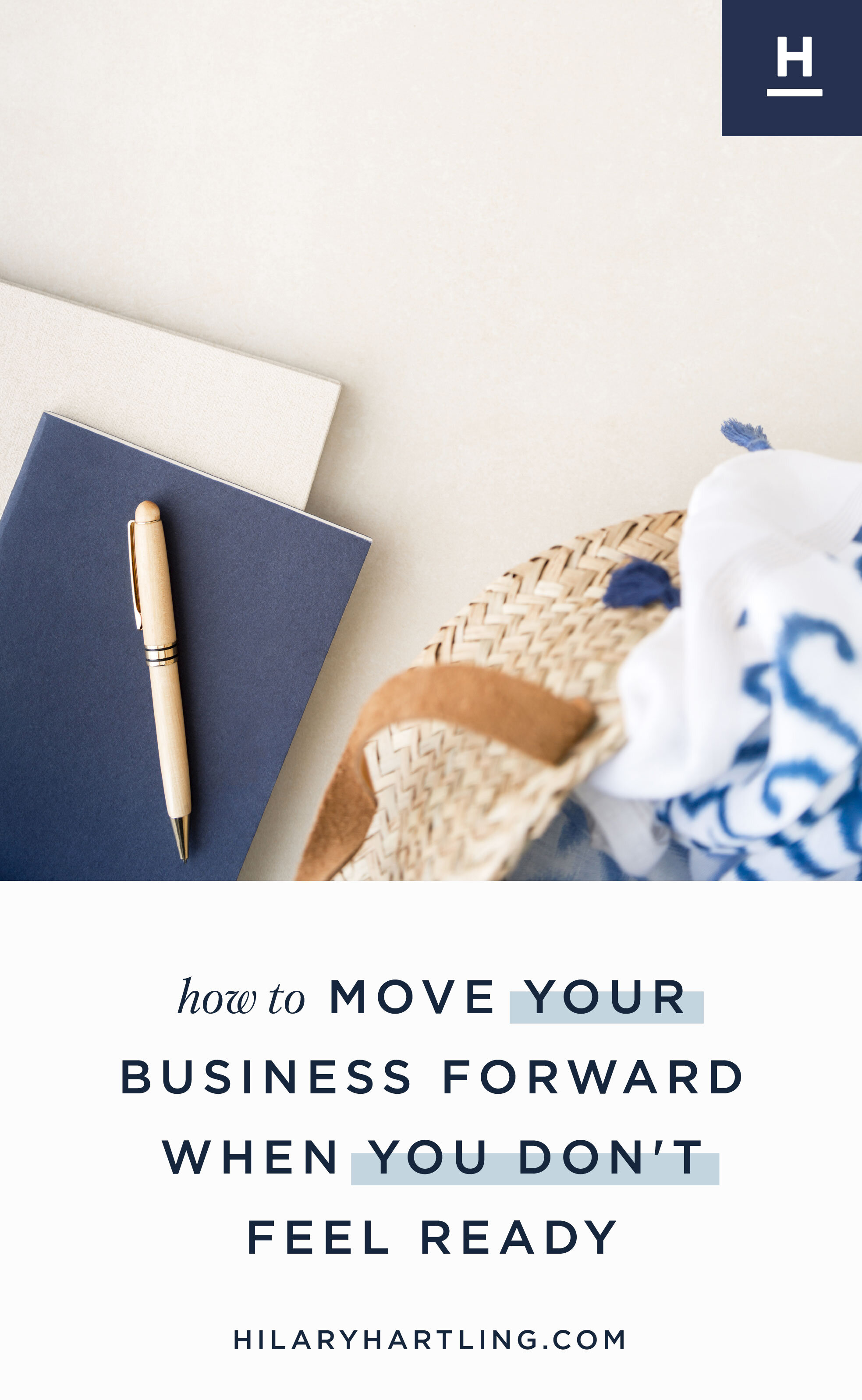how-to-Move-Your-Business-Forward-When-You-Don't--Feel-Ready.jpg