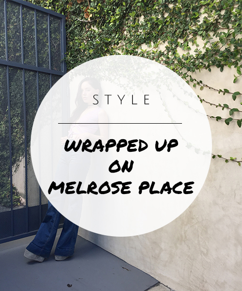 STYLE-WRAPPED-UP-ON-MELROSE-PLACE.jpg