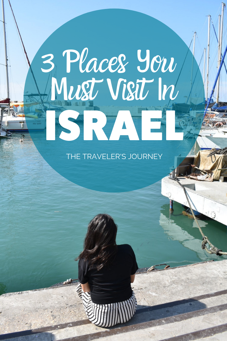 3 Places You Must Visit in Israel - The Traveler's Journey Blog