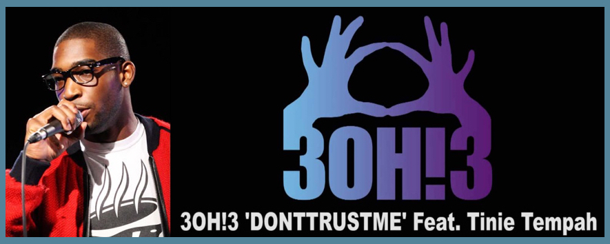 Signed Artist Project - Tinie Tempah/3Oh!3   SoundCloud link to Atlantic Records - 'Don't Trust Me' 3OH!3 feat. Tinie Tempah