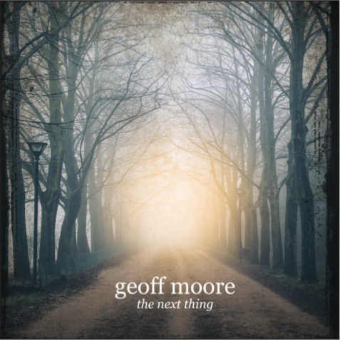 Geoff Moore - The Next Thing.png