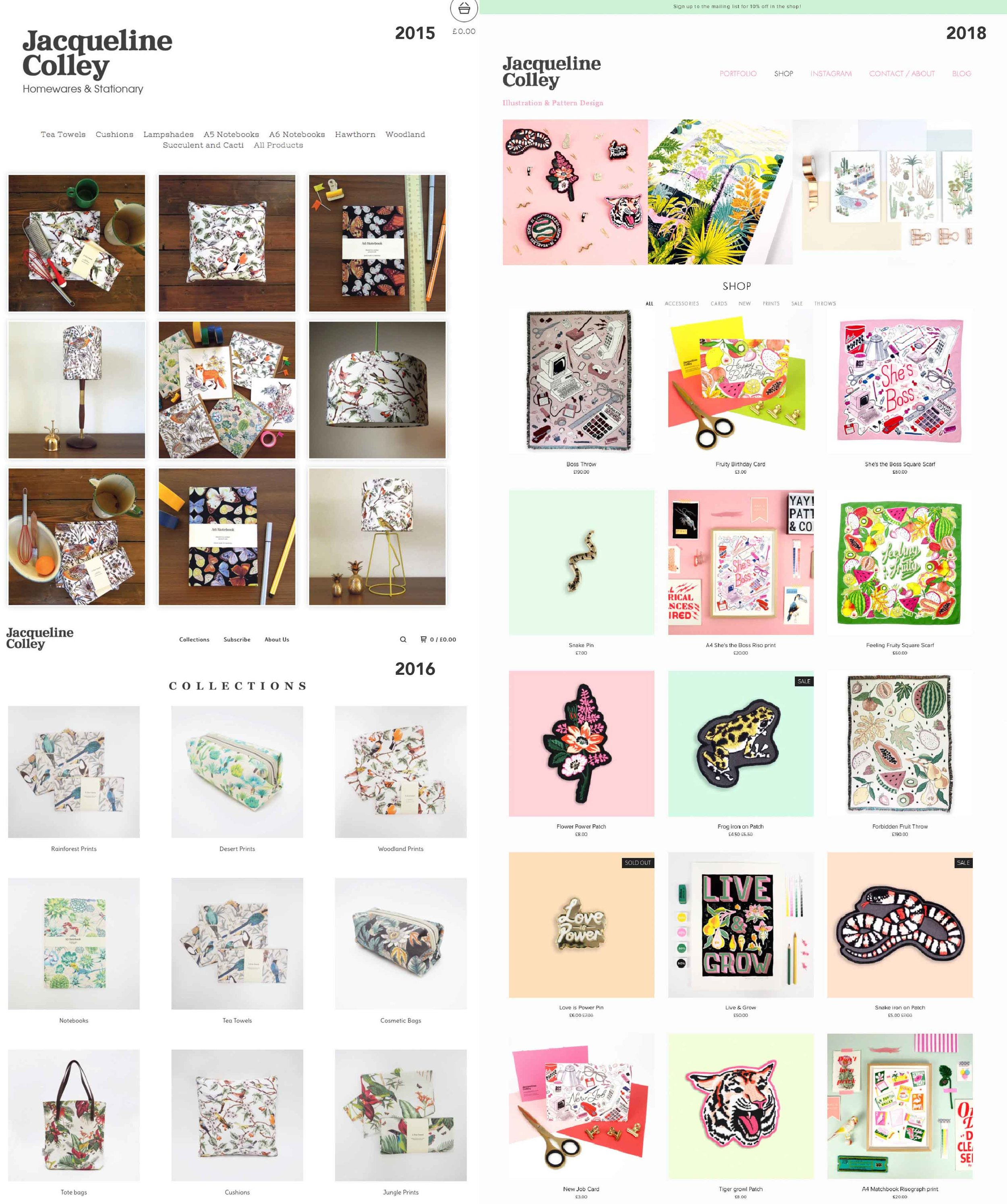 Website evolution Left top and bottom were Big cartel stores linked to my website and on the left you can see my current shop from 2018, The most important thing that has changed is my ability to take and style photos!
