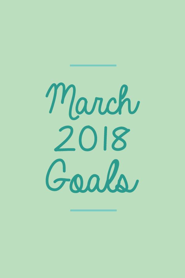 March 2018 Goals