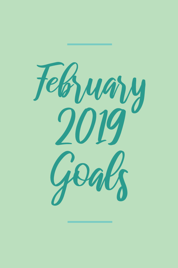 February2019.Goals_blog.png