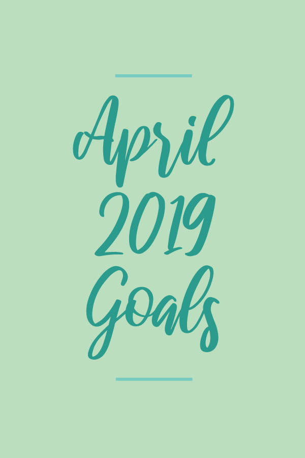 April2019.Goals_blog.png