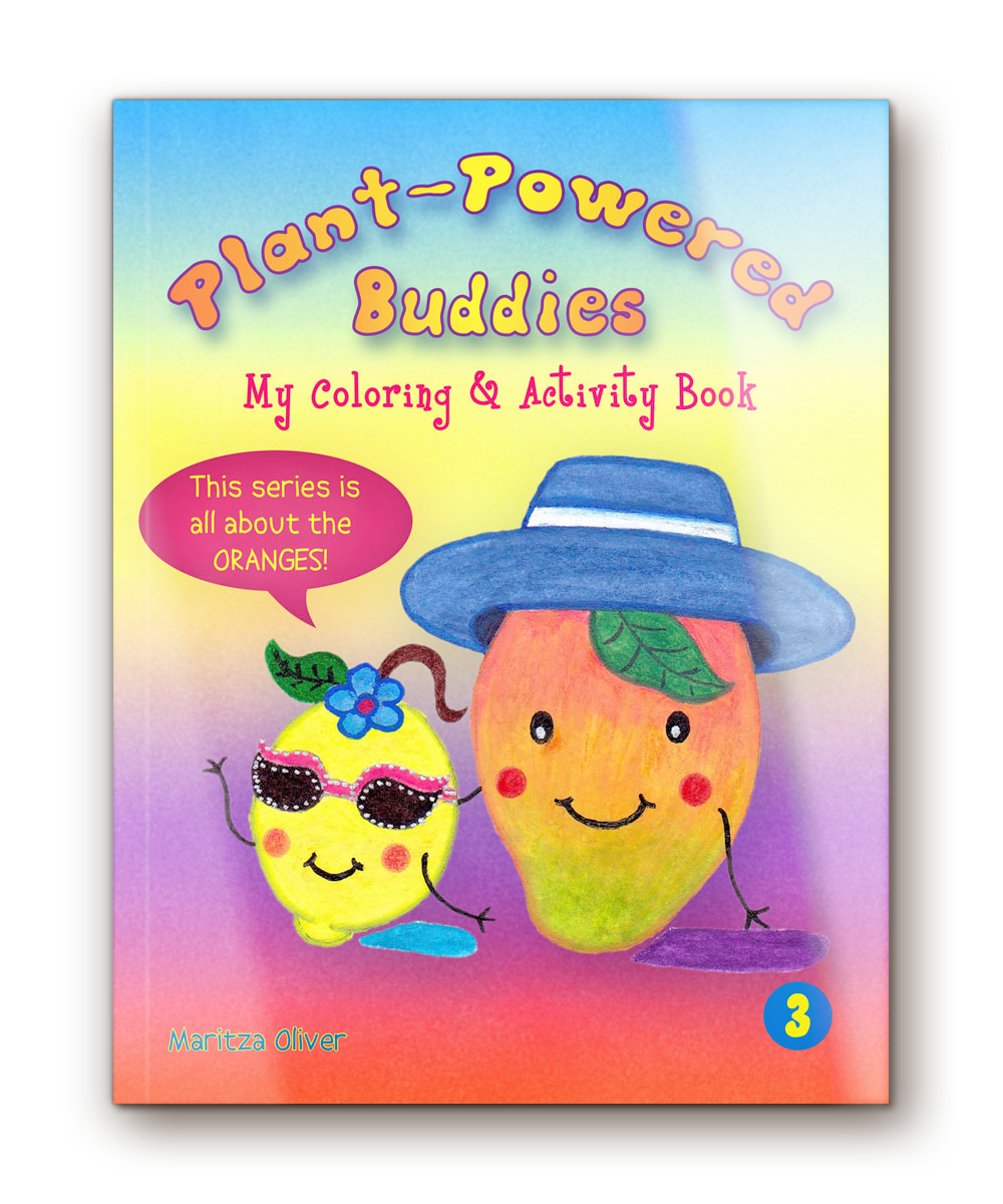 """Plant-Powered Buddies  -  My Coloring & Activity Book Vol. 3 """"This series is all about the ORANGES"""""""