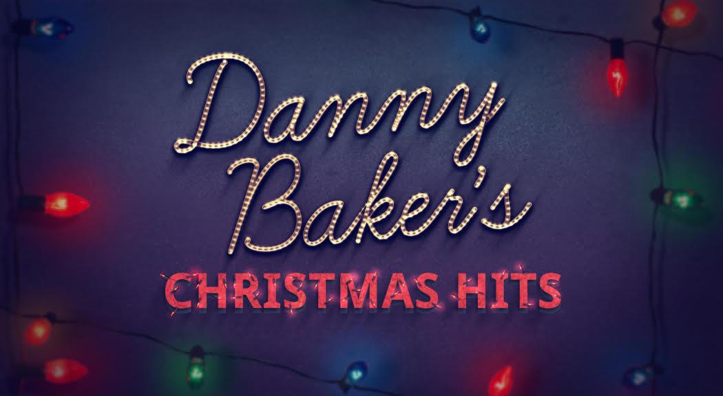 DANNY BAKER'S CHRISTMAS HITS | 2015 | 1x90' | SKY ARTS