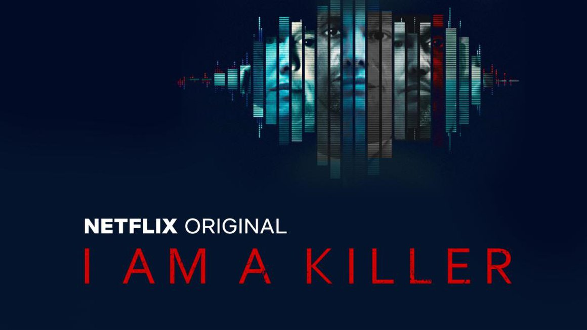 I AM A KILLER | 2018 | NETFLIX / C&I