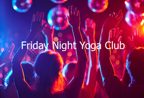 Friday Night Yoga Club @ 6:00pm