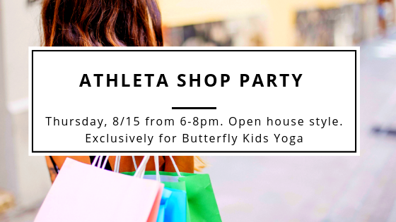Shop fall looks. Enjoy healthy refreshments. Enter to win an Athleta shop card. Exclusively for the Butterfly Kids Yoga community!  RSVP here .