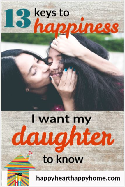 13 Keys to Happiness That I Want My Daughter to Know