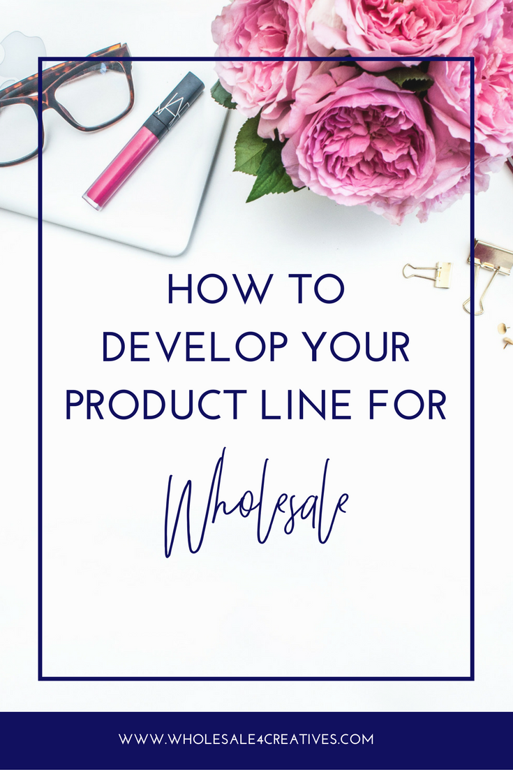 how to develop your product line for wholesale