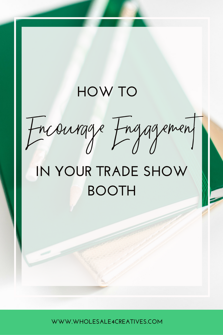 ENCOURAGE ENGAGEMENT AT TRADE SHOWS