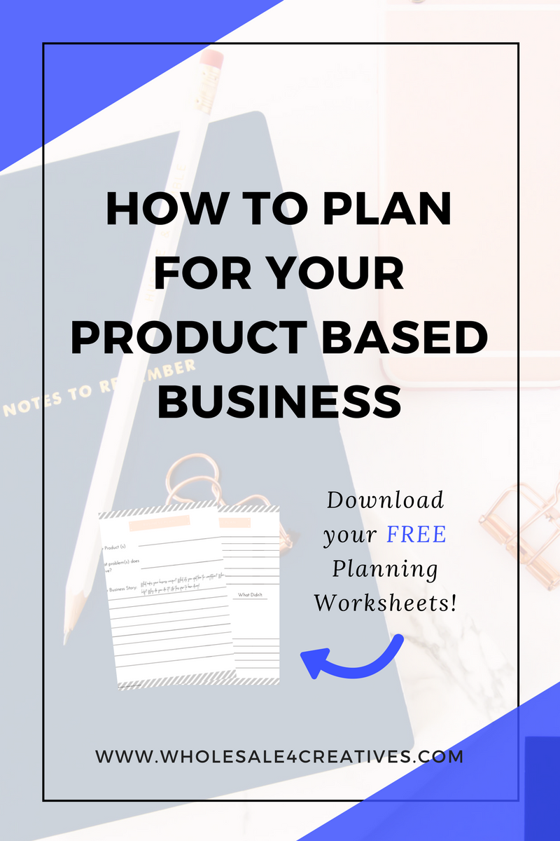how to plan for your product based business. free business planning worksheets