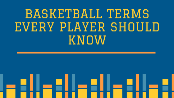 BASKETBALL TERMS EVERY PLAYER SHOULD KNOW.png