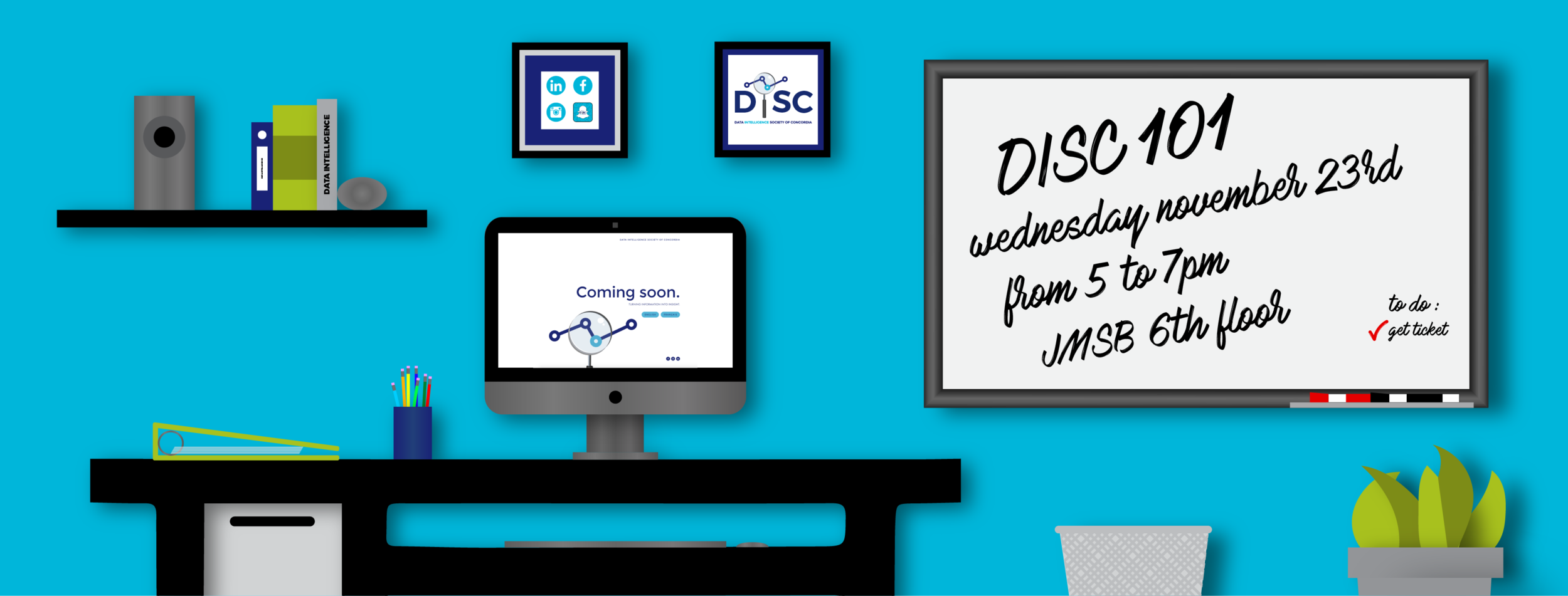 DISC 101 : Meet the Committee on Wednesday November 23rd from 5pm to 7pm