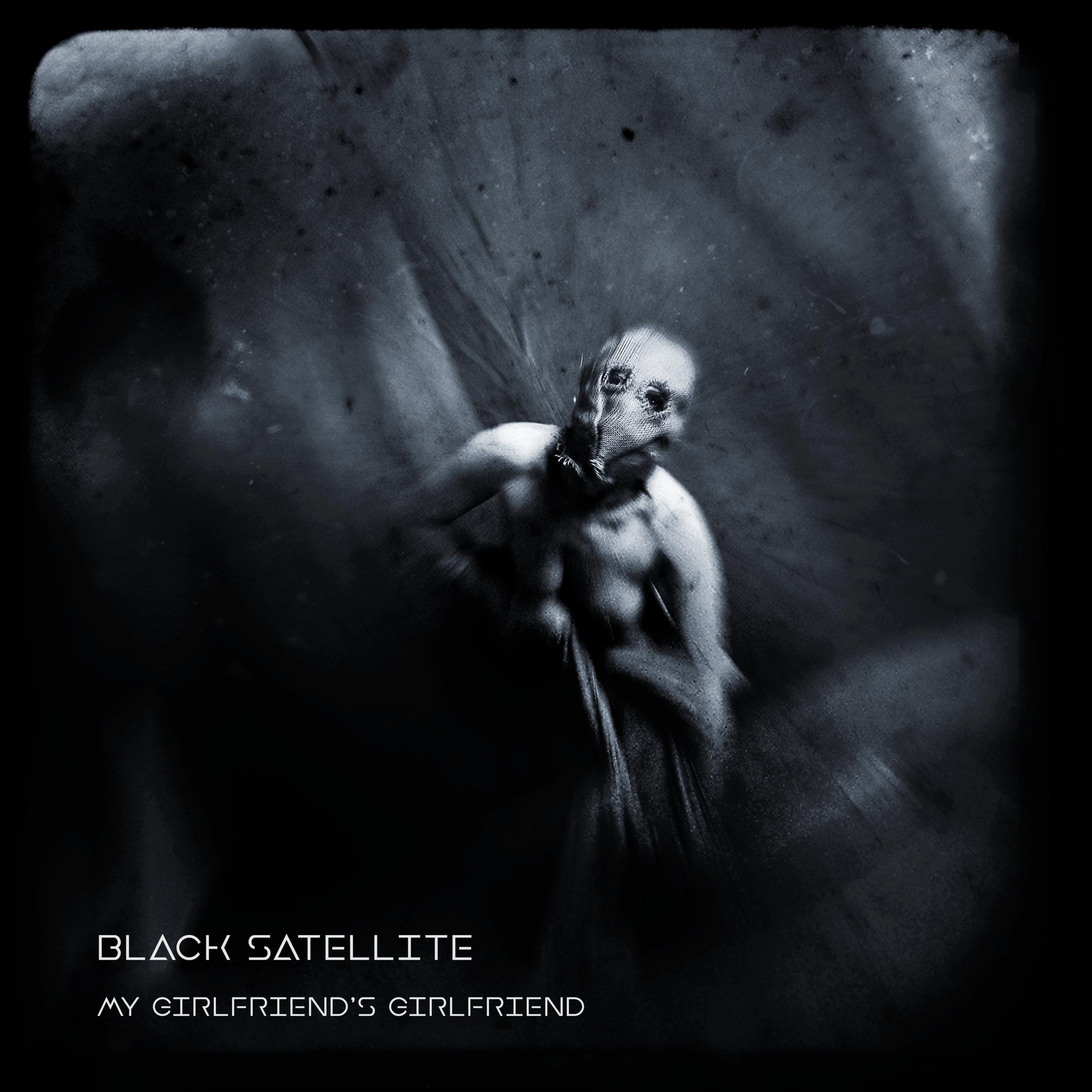 Black Satellite - My Girlfriend's Girlfriend