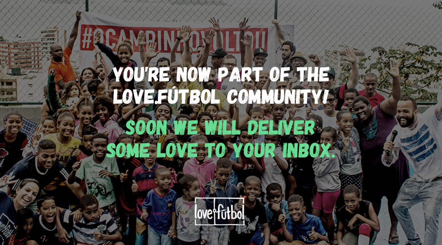 You are now part of the love.futbol community