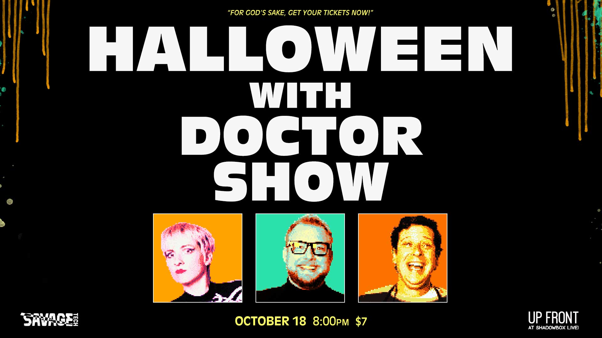 Halloween with Doctor Show // Oct 18 @ 8PM // Up Front at Shadowbox Live