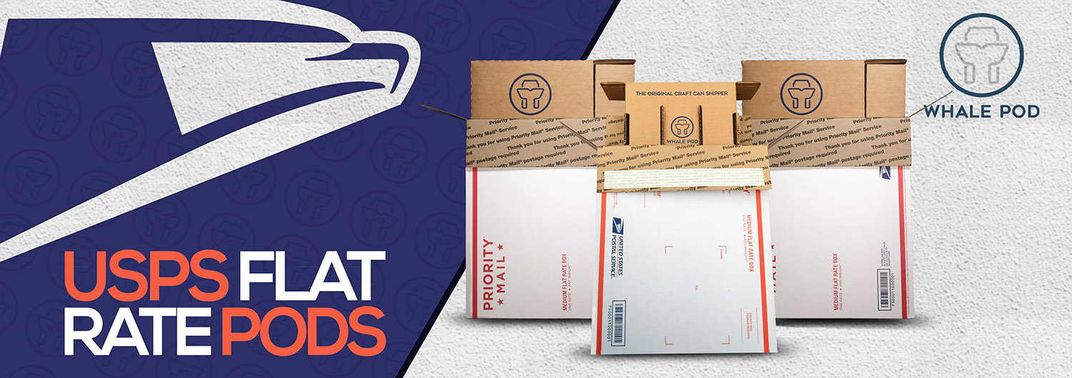 USPS Flat Rate Pods — Whale Pod Shipper - Beer Can Shipping