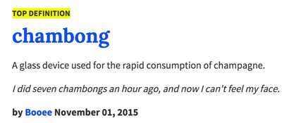 Chambong: A glass device used for the rapid consumption of champagne.