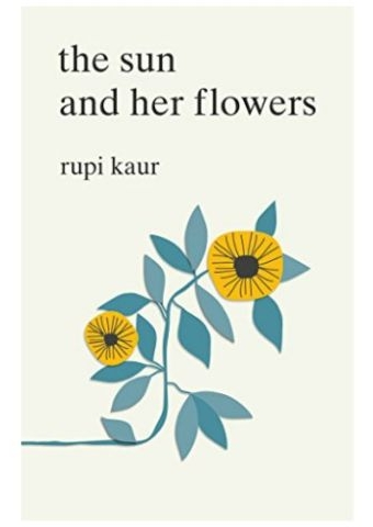 The Sun and Her Flowers, Rupi Kaur, £9.09, Amazon