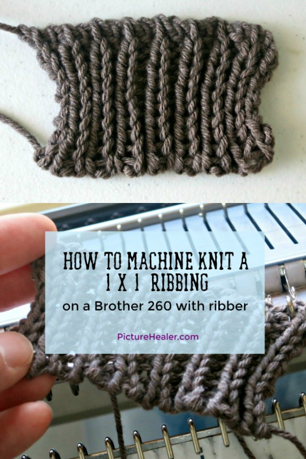 How to machine knit a 1 x 1 ribbing on a brother 260 knitting machine