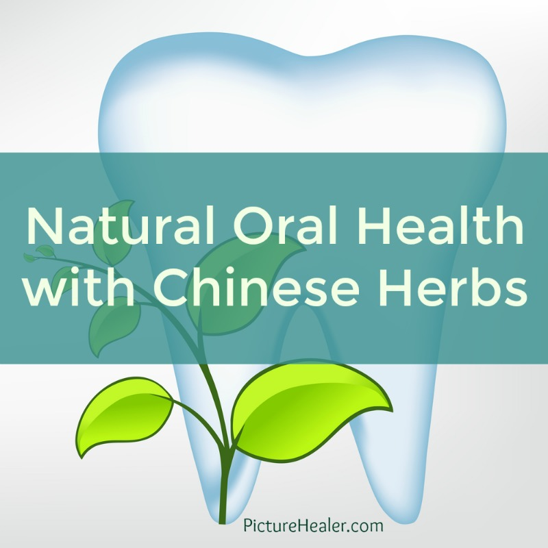 natural oral health with Chinese herbs