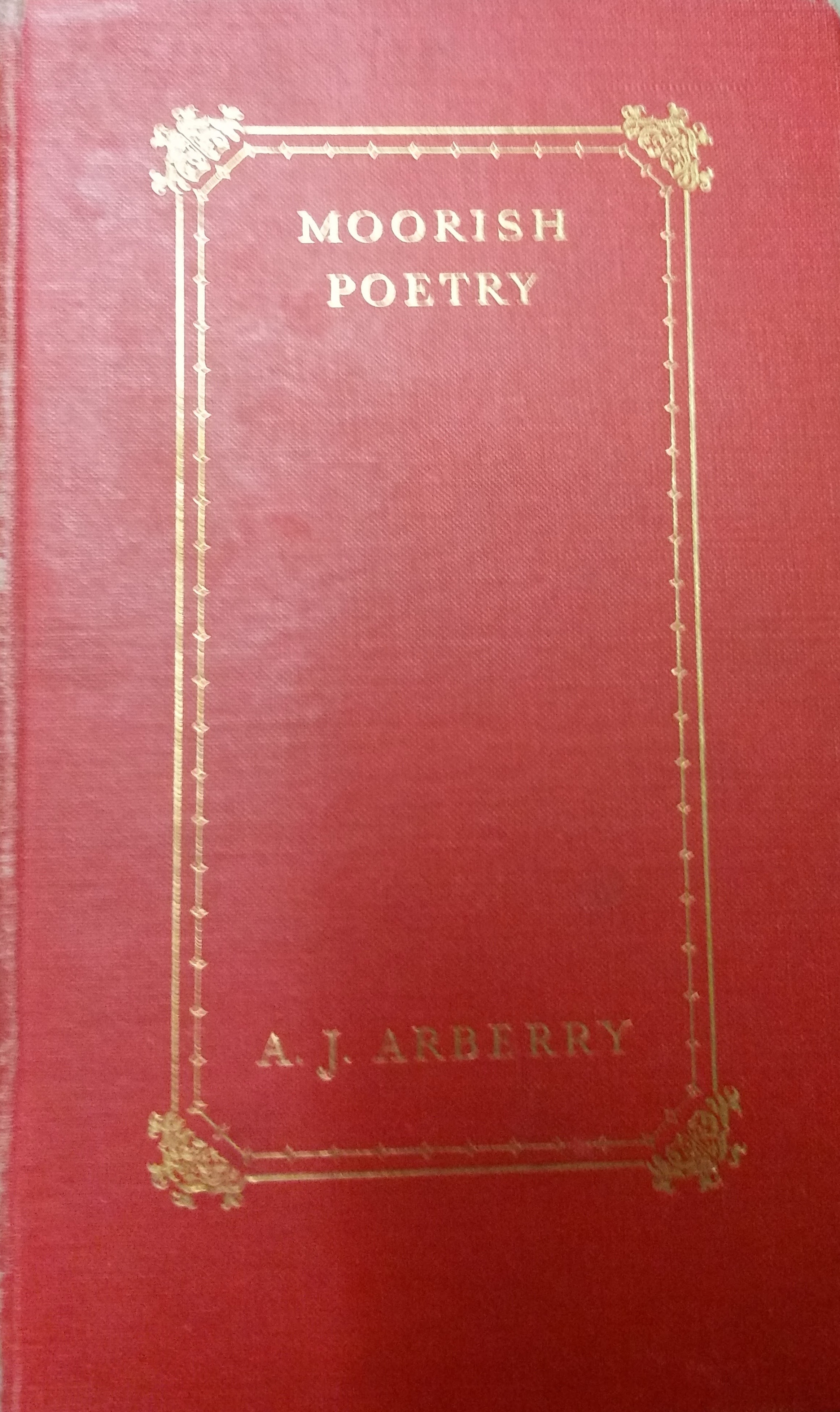 A.J. Arberry, Moorish Poetry (a translation of The pennants, an anthology compiled in 1243 by the Andalusian Ibn Saʻid)(Cambridge: Cambridge University Press, 1953)