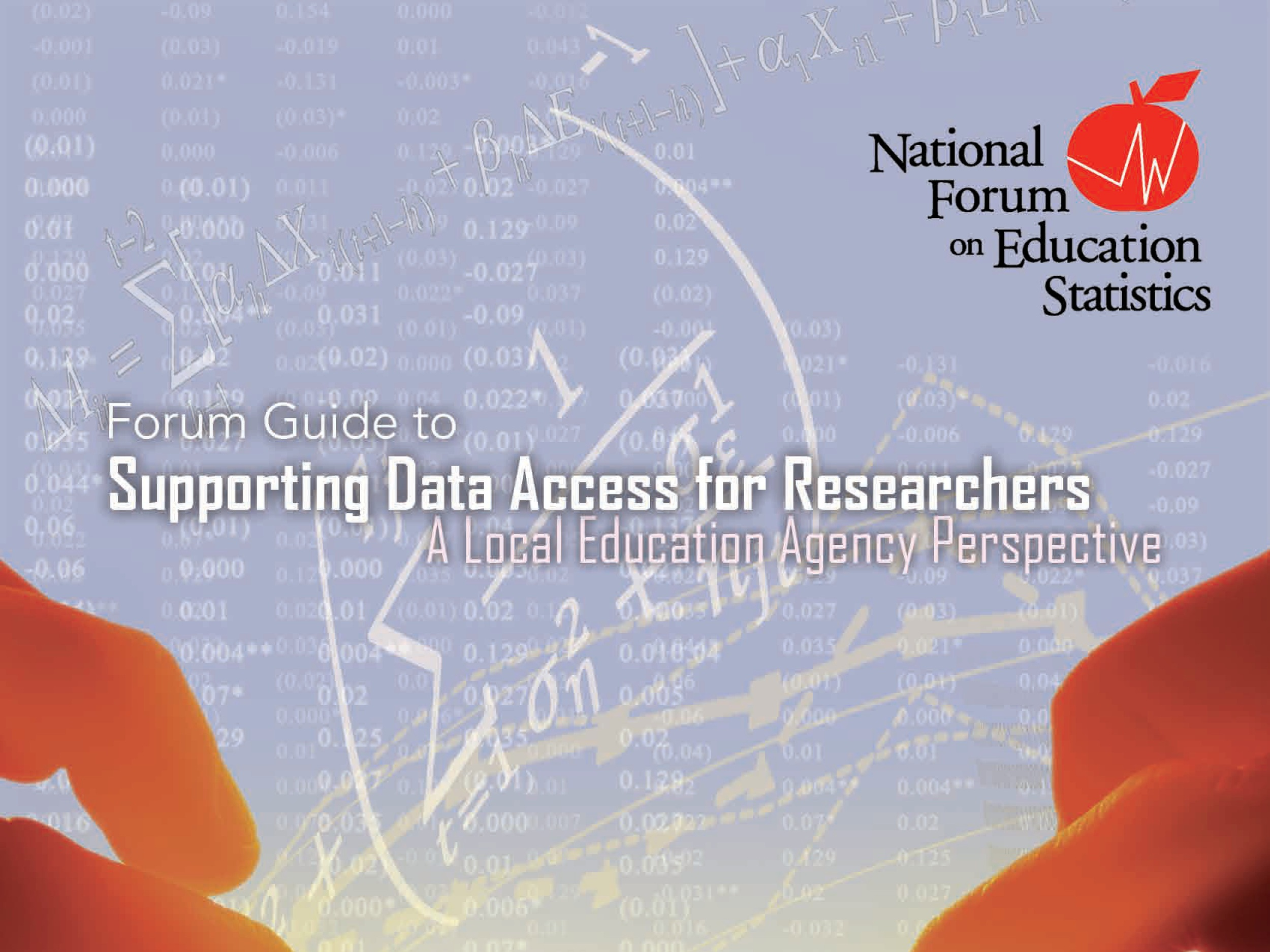 Forum Guide to Supporting Data Access for Researchers: A Local Agency Perspective