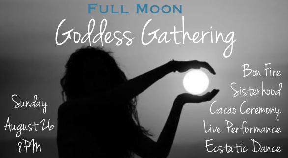 Full MoonGoddess Gathering - Bon Fire, Cacao Ceremony, Live Performance & Ecstatic DanceBoca Del Mar, August 26, 8PM