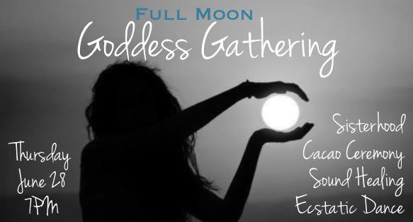 FULL MOONGODDESS Gathering - Cacao Ceremony, Sound Healing & Ecstatic DanceBoca Del Mar, June 28, 7PM