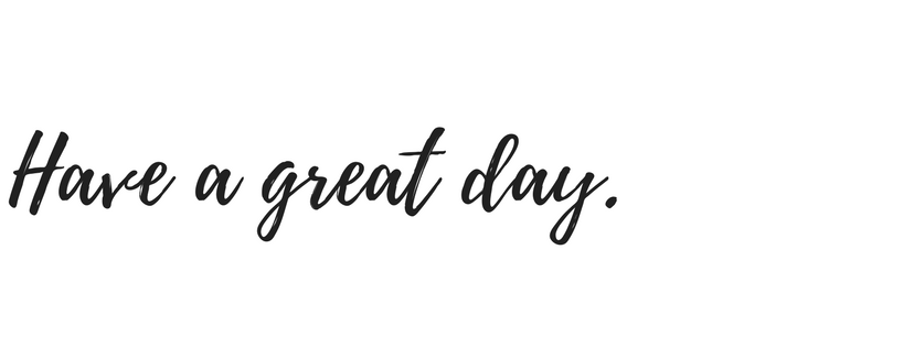 Have a great day.