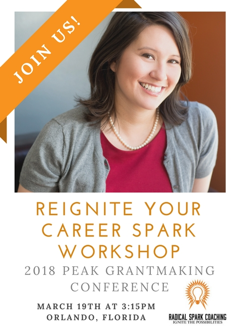 "Radical Spark Coaching is excited about our upcoming ""Reigniting Your Career Spark"" session with the amazing grantmakers at PEAK Grantmaking 2018 Conference #PEAK2018. Will you be there?"