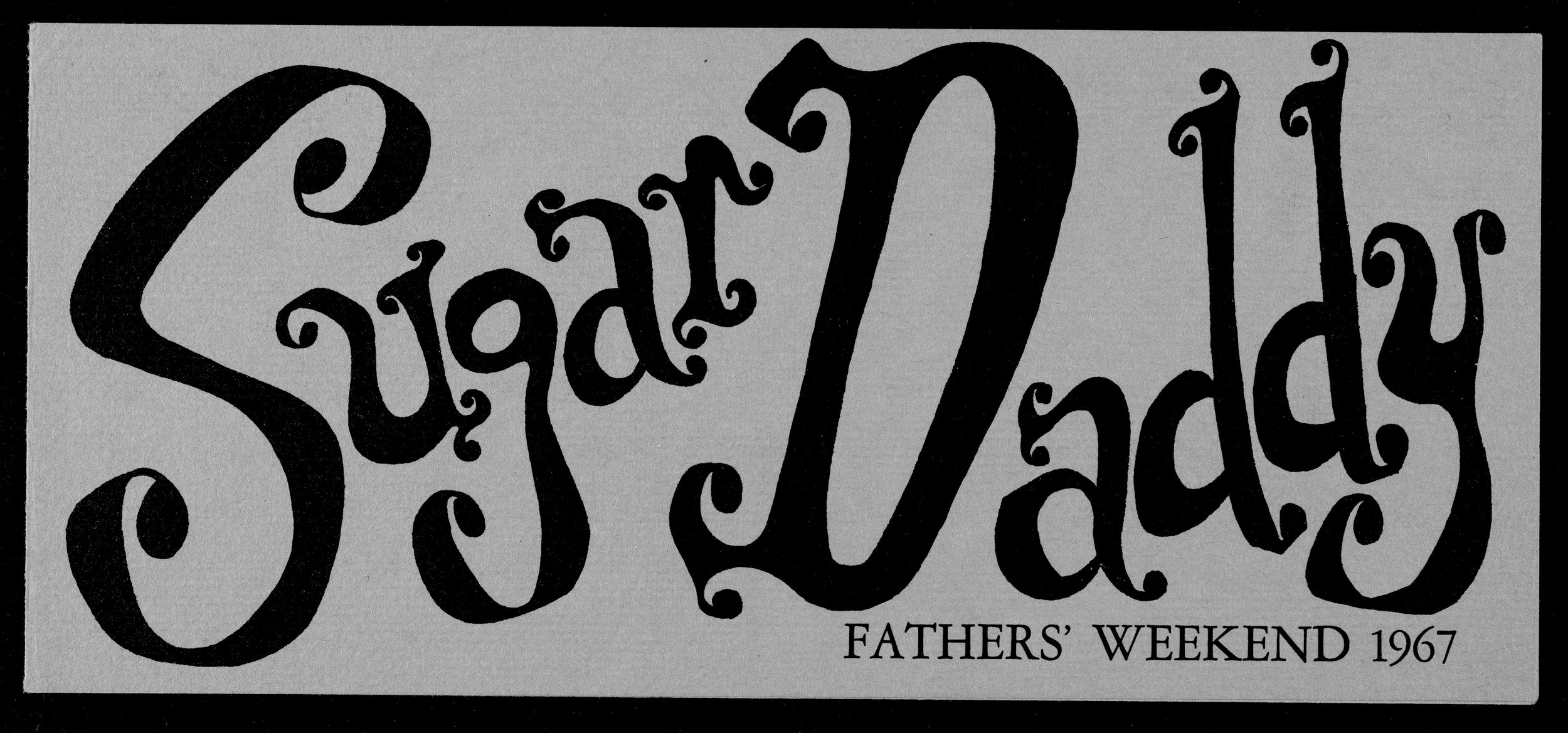 """""""Sugar Daddy"""" was the theme of the 1967 Fathers' Weekend."""