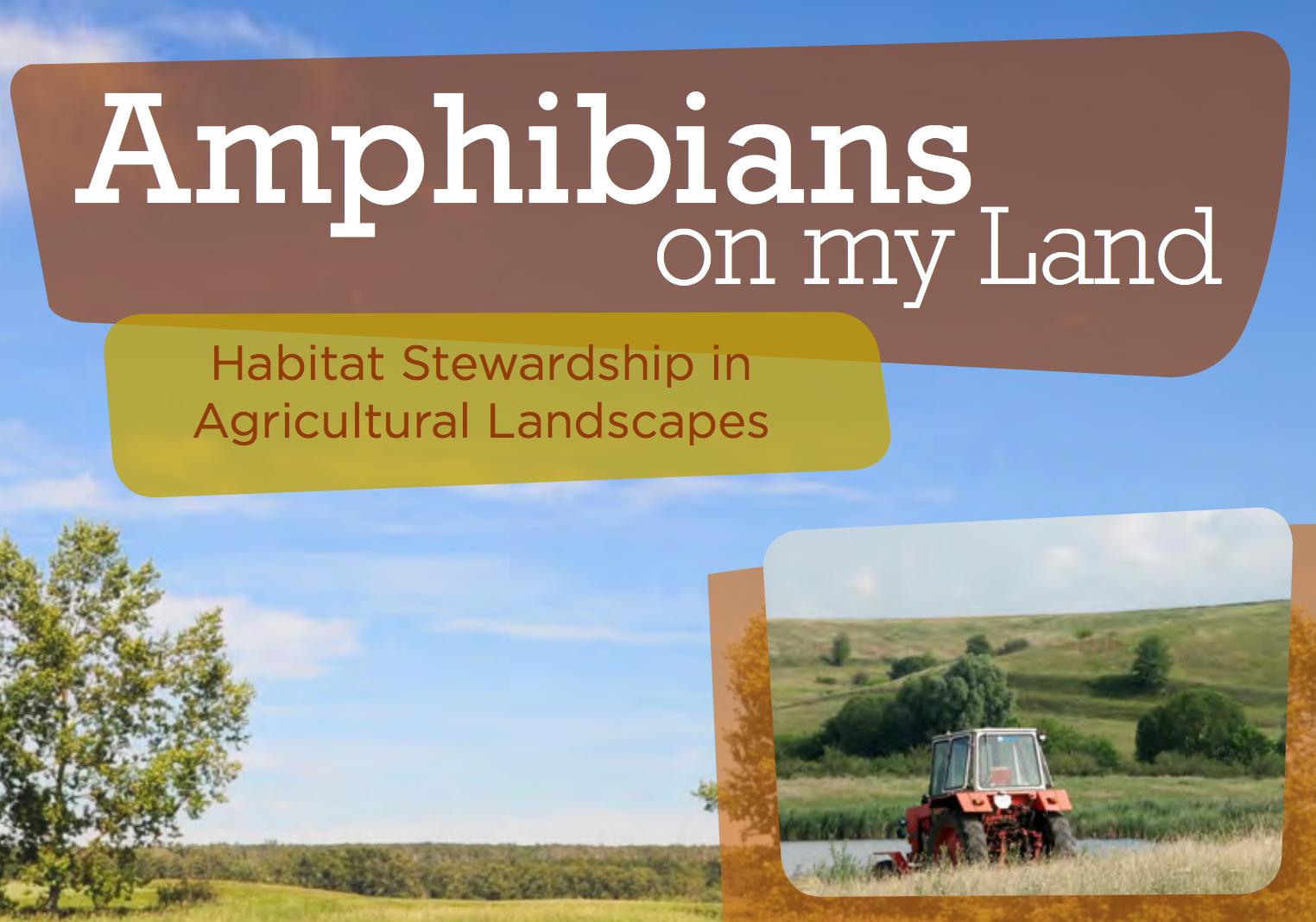 Amphibians on My Land: Habitat Stewardship in Agricultural Landscapes