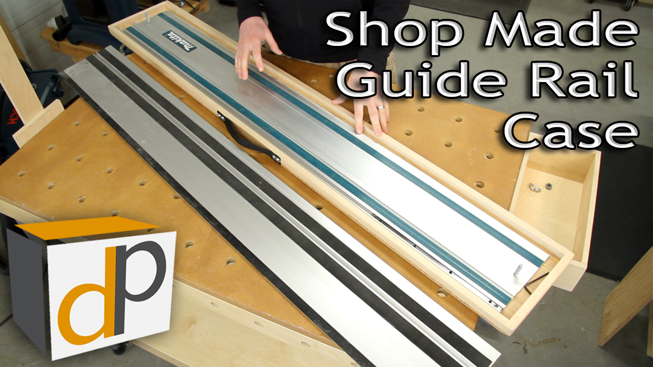 Track Saw Guide Rail Case - How To Build Your Own