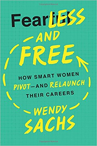 """Fearless and Free by Wendy Sachs - """"Practical, honest and encouraged me to launch my own panel events.""""- Naomi Oluleye, Brand & Communications Consultant"""