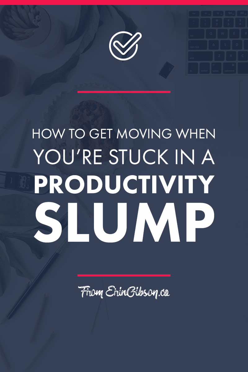 How to get moving when you're stuck in a productivity slump