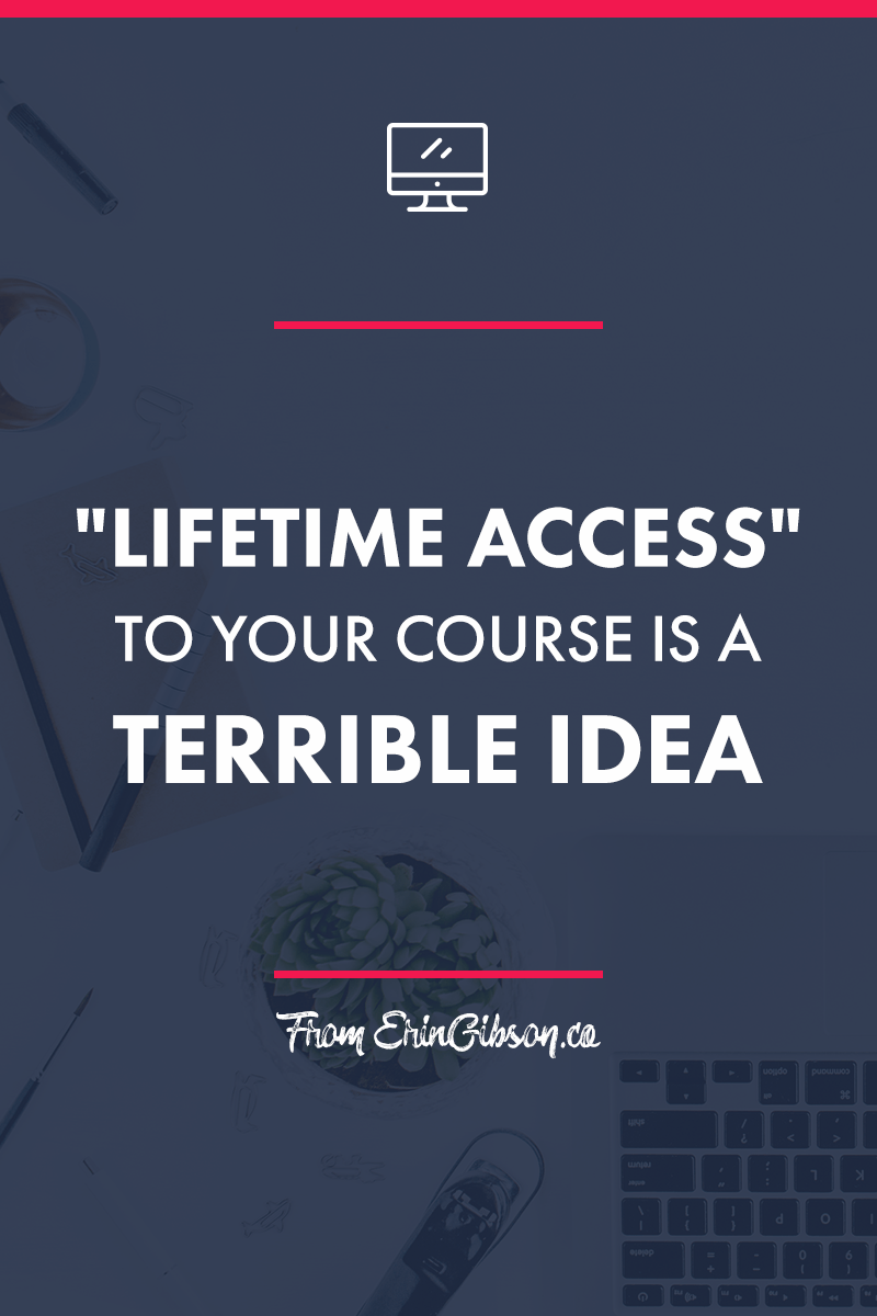 """Why """"Lifetime Access"""" to your courses is a terrible idea (and what to offer instead)"""