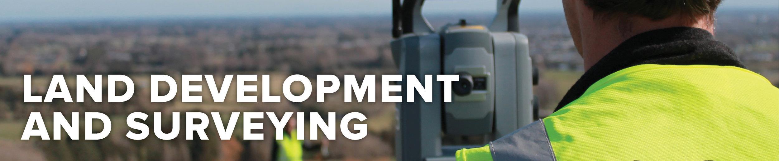 Land development and Surveying