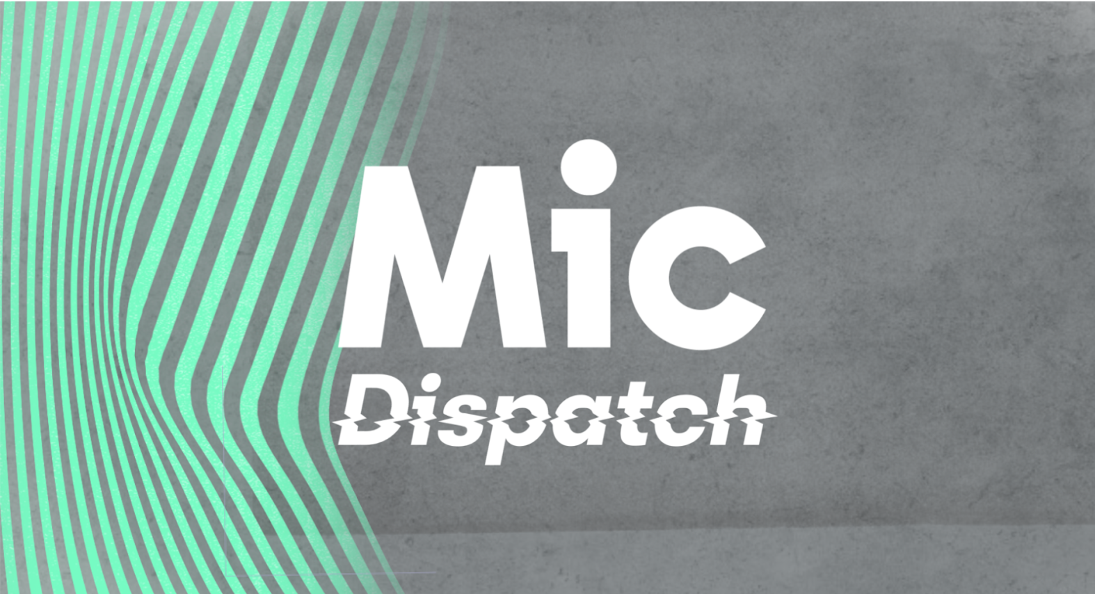 Mic Dispatch - Facebook Watch News SeriesCreative Direction - Product Director new biz2018