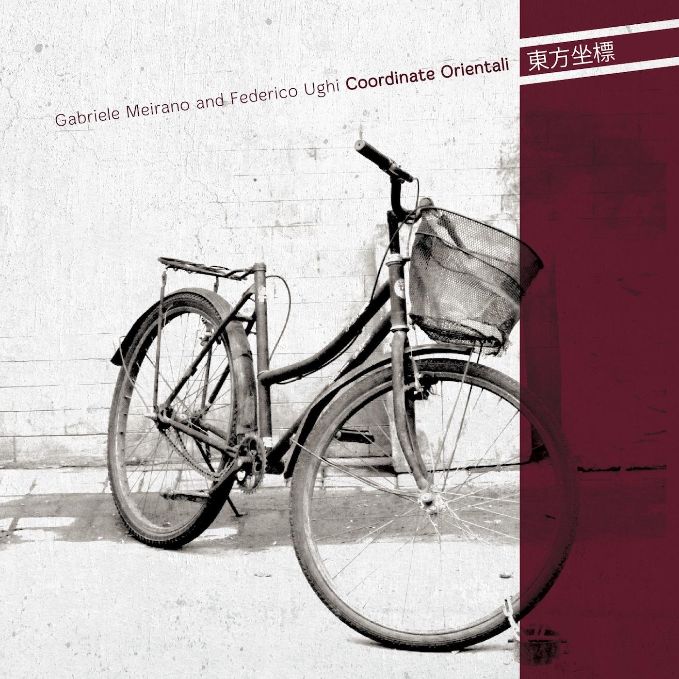 GABRIELE MEIRANO & FEDERICO UGHI :: COORDINATE ORIENTALI