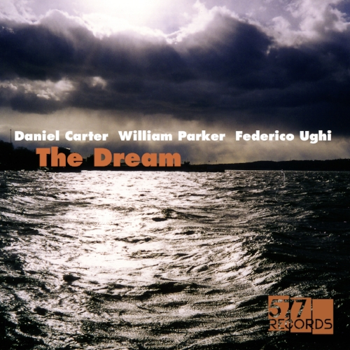 Daniel Carter, William Parker, Federico Ughi :: The Dream