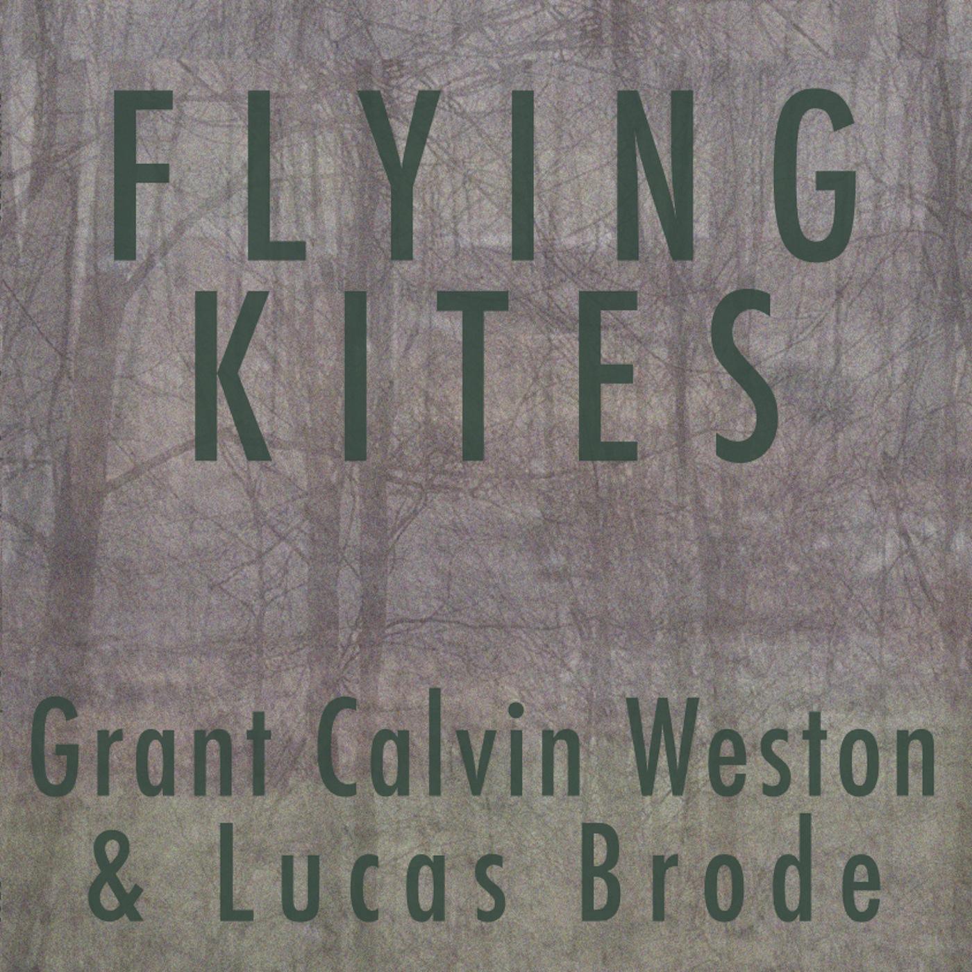 G. CALVIN WESTON & LUCAS BRODE FLYING KITES