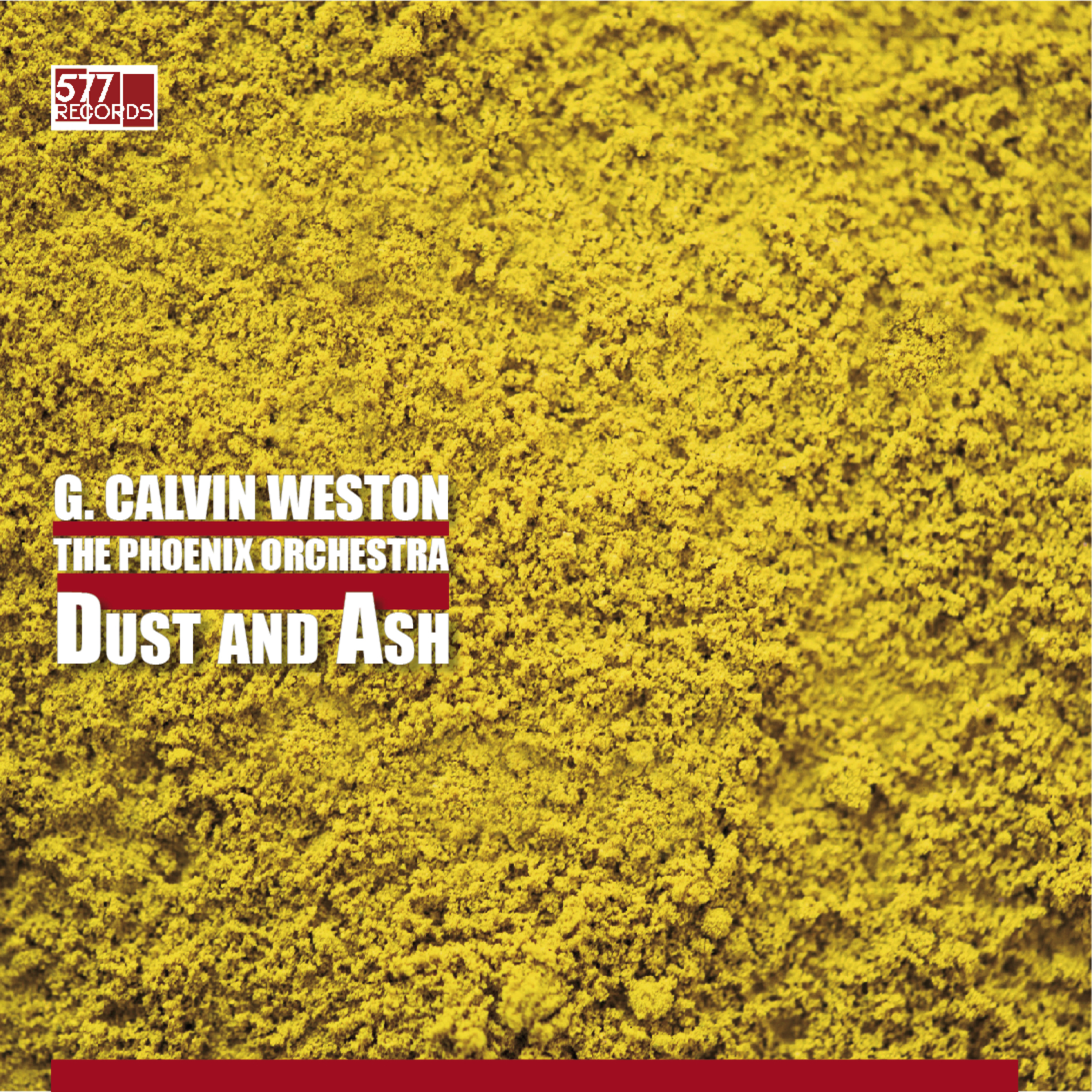 G. CALVIN WESTON  THE PHOENIX ORCHESTRA - DUST AND ASH  PRE-ORDER
