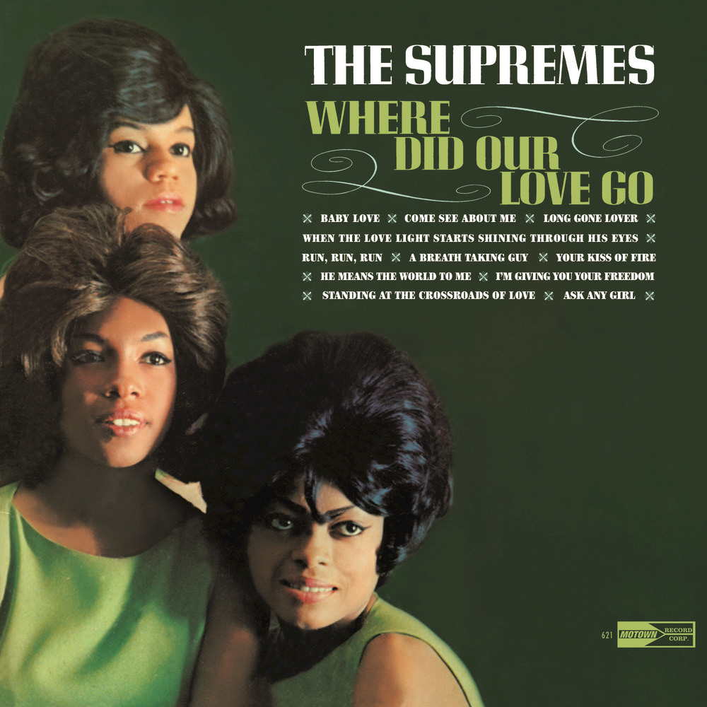 The Supremes – Where Did Our Love Go , 1964 (Motown)