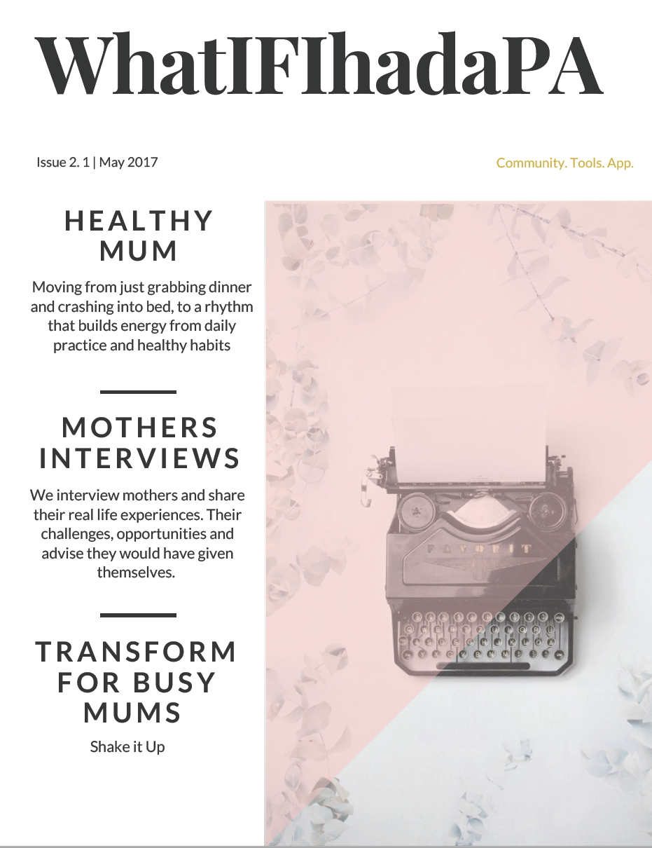 Spring 2017   Healthy Mum edition, interviews from Mum entrepreneurs, osteopath and Rockstar nutritionist Arriane Eva Morrin leading Transform Busy Mums.