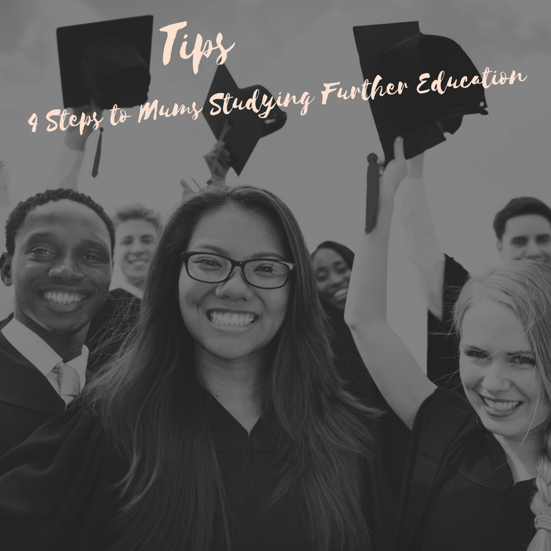 4 Steps for Mums deciding on studying further education. Our worlds change the day we have kids, but that does not stop us. 4 useful steps to undertake before embarking on life as a student Mum from my experience doing my Masters and my Doctorate.