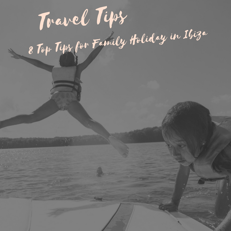 8 Top Tips for Family a Holiday in Ibiza from our trip.